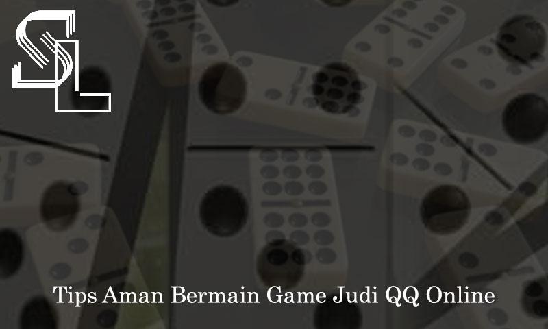 QQ Online - Tips Aman Bermain Game Judi - SulphurSpringsSaintLucia